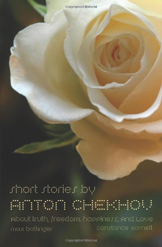 Short Stories by Anton Chekhov: About Truth, Freedom, Happiness, and Love