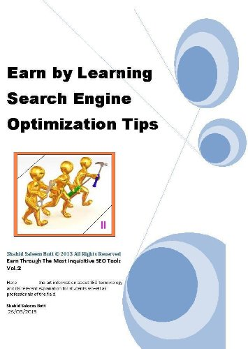 Earn By Learning Search Engine Optimization Tips (Earn Through The Most Inquisitive Seo Tools Book 2)
