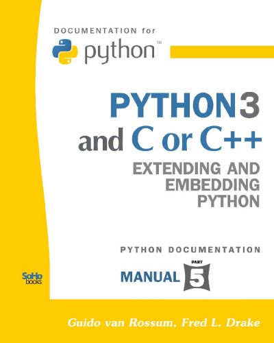 Python 3 And C Or C++: Extending And Embedding Python (Python Documentation Manual Part 5)