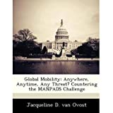 Global Mobility: Anywhere, Anytime, Any Threat? Countering the Manpads Challenge (Paperback) - Common