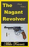 The Nagant Revolver: Four Original Design Ideas in One Sidearm