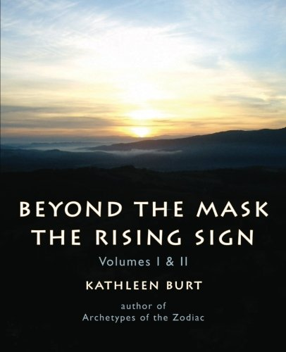 Beyond the Mask: The Rising Sign Volumes I & II