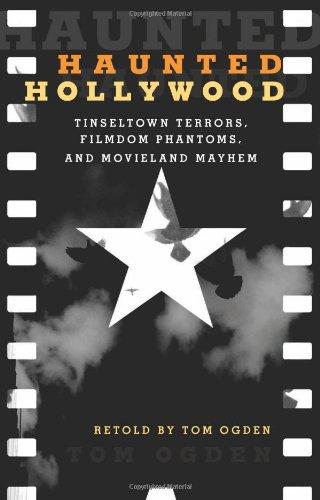 Haunted Hollywood: Tinseltown Terrors, Filmdom Phantoms, And Movieland Mayhem front-994999