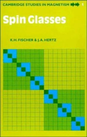 Spin Glasses (Cambridge Studies in Magnetism) by K. H. Fischer (1993-05-27)
