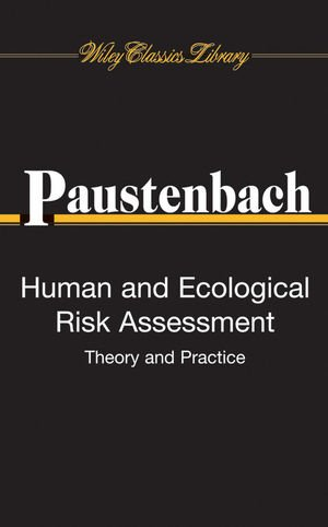 Human and Ecological Risk Assessment: Theory and Practice...