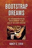 img - for [(Bootstrap Dreams: U.S. Microenterprise Development in an Era of Welfare Reform )] [Author: Nancy C. Jurik] [Mar-2005] book / textbook / text book