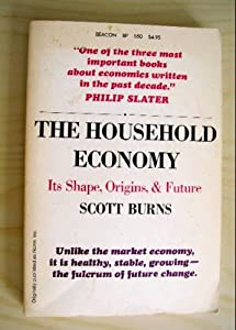 The household economy: Its shape, origins, and future