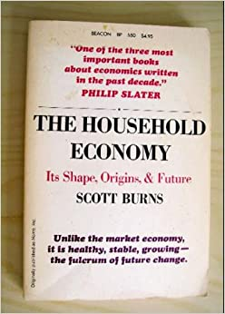 The household economy: Its shape, origins, and future: Scott Burns: 9780807047897: Amazon.com: Books