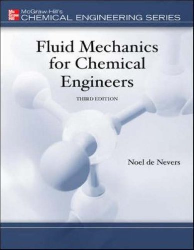 Fluid Mechanics for Chemical Engineers (Chemical...