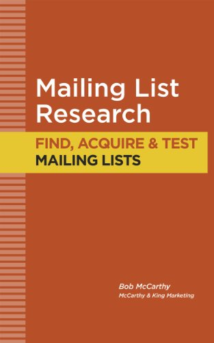 MAILING LIST RESEARCH: How to Find, Acquire and Test Mailing Lists (Direct Mail Tutorials Book 1)