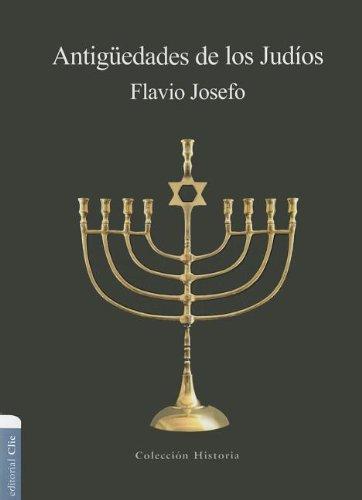 Antig edades de los Jud os (Coleccion Historia) (Spanish Edition)