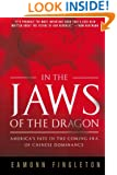 In the Jaws of the Dragon: America's Fate in the Coming Era of Chinese Dominance