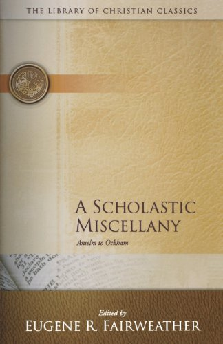 A Scholastic Miscellany: Anselm to Ockham (Library of...