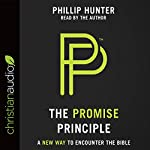 The Promise Principle: A New Way to Encounter the Bible | Phillip Hunter