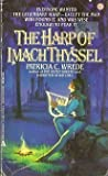 The Harp of Imach Thyssel (0441317596) by Wrede, Patricia C.