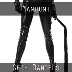 Manhunt: A BDSM Dominatrix Fantasy Audiobook