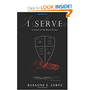 I Serve: A Novel of the Black Prince
