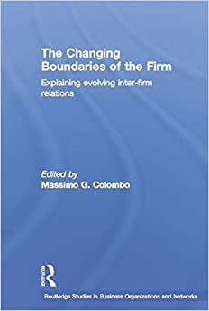 The Changing Boundaries Of The Firm: Explaining Evolving Inter-firm Relations