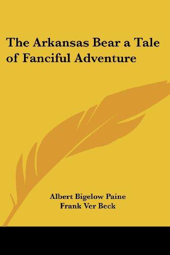 The Arkansas Bear a Tale of Fanciful Adventure