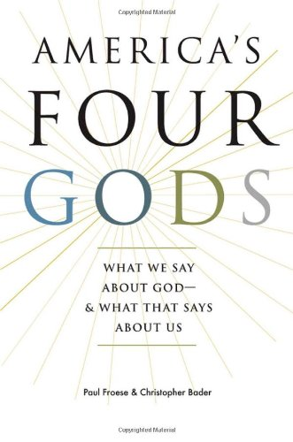 America's Four Gods: What We Say about God-and What That Says about Us