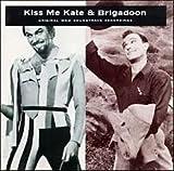 Kiss Me Kate & Brigadoon Original Soundtracks
