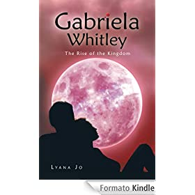 Gabriela Whitley : The Rise of the Kingdom (English Edition)