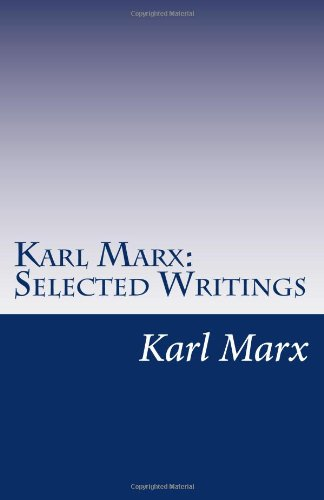 karl marx writings Karl marx: karl marx, revolutionary, socialist, historian, and economist who, with friedrich engels, wrote the works that formed the basis of communism.