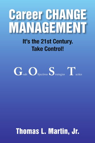 Career CHANGE MANAGEMENT: It's the 21st Century. Take Control!
