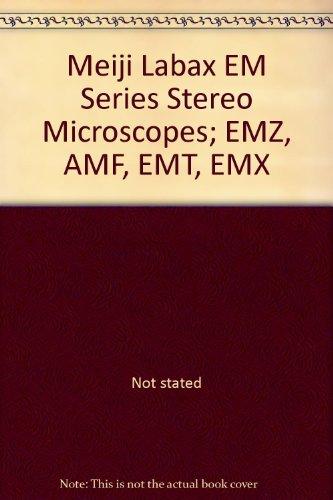 Meiji Labax Em Series Stereo Microscopes; Emz, Amf, Emt, Emx