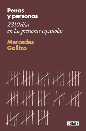 Penas y personas: 2810 días en las prisiones españolas
