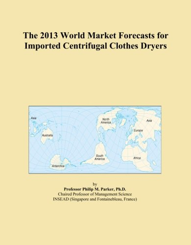 The 2013 World Market Forecasts For Imported Centrifugal Clothes Dryers front-541829