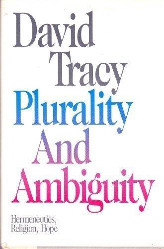Plurality and ambiguity: Hermeneutics, religion, hope PDF