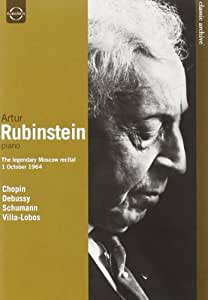 Classic Archive: Artur Rubinstein - The Legendary Moscow Recital