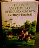The Lives and Times of Bernardo Brown (0316374342) by Household, Geoffrey