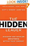 The Hidden Leader: Discover and Develop Greatness Within Your Company