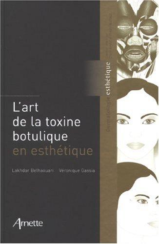 L'art de la toxine botulique en esthétique (French Edition)