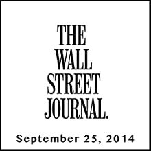 The Morning Read from The Wall Street Journal, September 25, 2014  by The Wall Street Journal Narrated by The Wall Street Journal