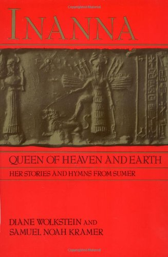 Inanna, Queen of Heaven and Earth: Her Stories and Hymns...