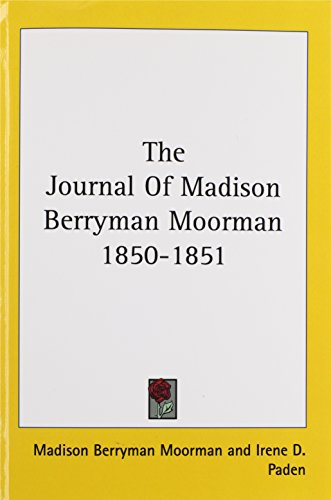 The Journal of Madison Berryman Moorman 1850-1851