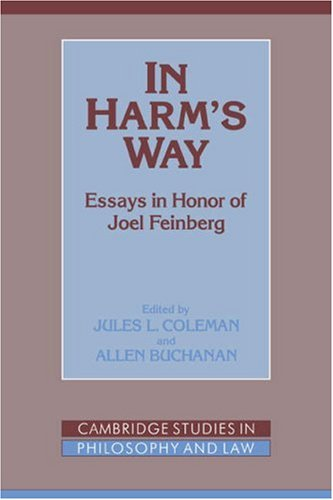 In Harm's Way: Essays in Honor of Joel Feinberg (Cambridge Studies in Philosophy and Law)
