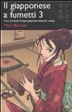 echange, troc Marc Bernabé - Il giapponese a fumetti. Corso intermedio di lingua giapponese attraverso i manga
