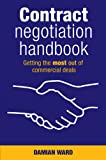 Damian Ward Contract Negotiation Handbook: Getting the Most Out of Commercial Deals