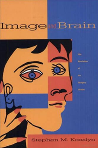Image and Brain: The Resolution of the Imagery Debate (Bradford Books)