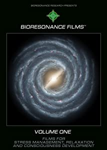 BioResonance Films for Stress Management, Relaxation and Consciousness Development, Volume ONE