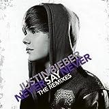 echange, troc Justin Bieber - Never Say Never - The Remixes - Edition limitée (7 titres dont 5 inédits + Poster)