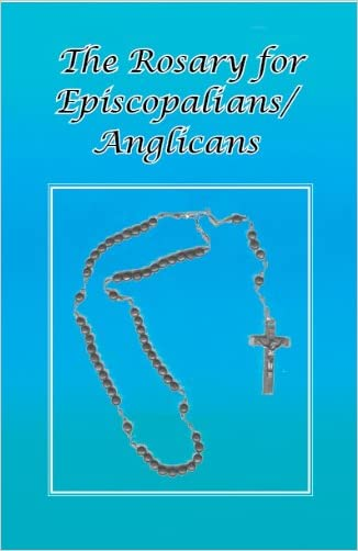 The Rosary for Episcopalians?Anglicans