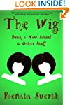 THE WIG: New School & Other Stuff, 2...