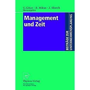 Management und Zeit. Mit Beiträgen zahlreicher Fachwissenschaftler (Beiträge zur Unternehmensplanu