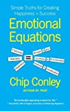 Emotional Equations: Simple Truths for Creating Happiness + Success   [EMOTIONAL EQUATIONS] [Hardcover]