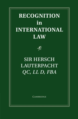 Recognition in International Law (Grotius Classic Reprint Series)